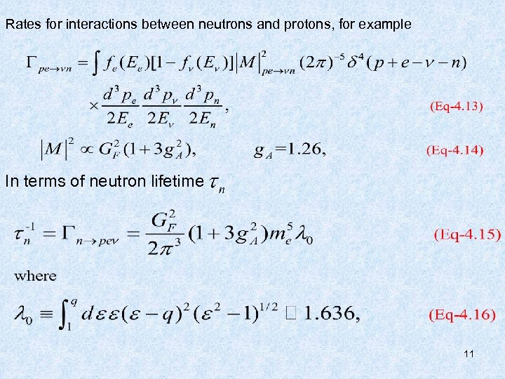 Rates for interactions between neutrons and protons, for example In terms of neutron lifetime