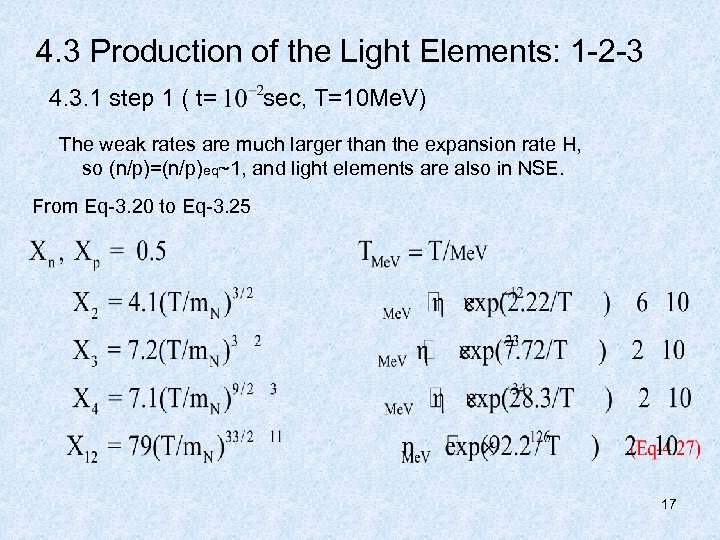 4. 3 Production of the Light Elements: 1 -2 -3 4. 3. 1 step
