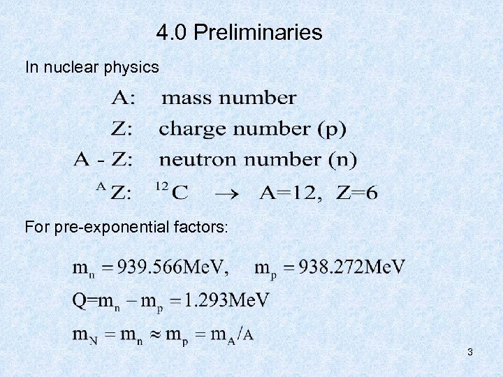 4. 0 Preliminaries In nuclear physics For pre-exponential factors: 3