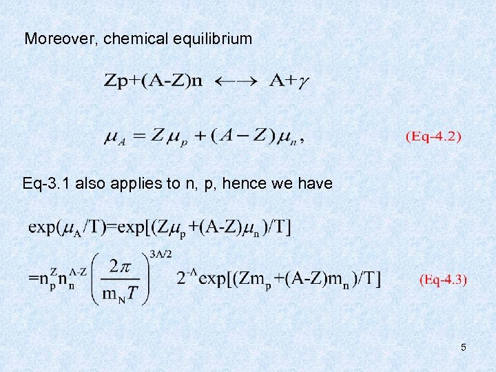 Moreover, chemical equilibrium Eq-3. 1 also applies to n, p, hence we have 5