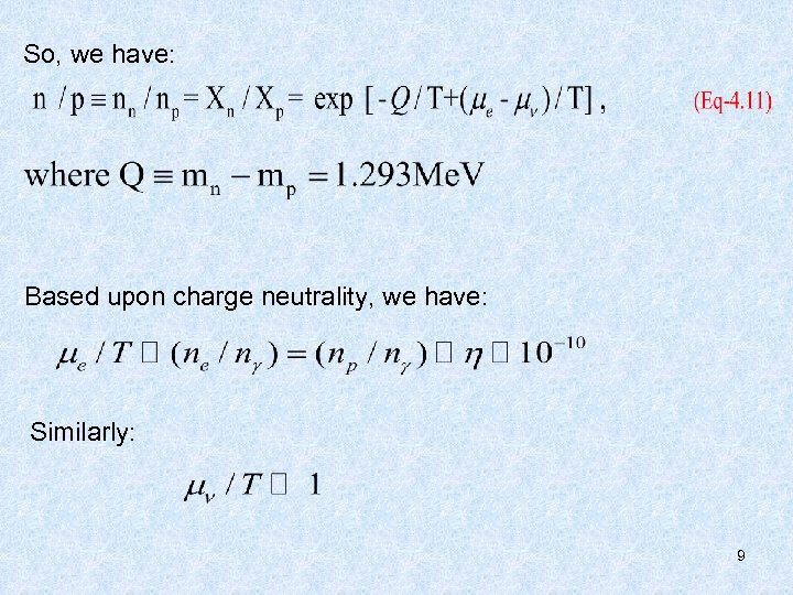 So, we have: Based upon charge neutrality, we have: Similarly: 9