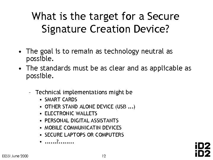 What is the target for a Secure Signature Creation Device? • The goal is