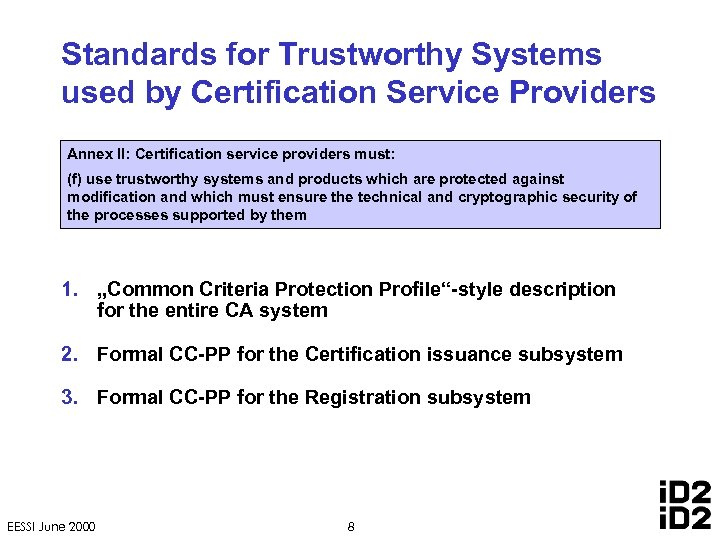 Standards for Trustworthy Systems used by Certification Service Providers Annex II: Certification service providers