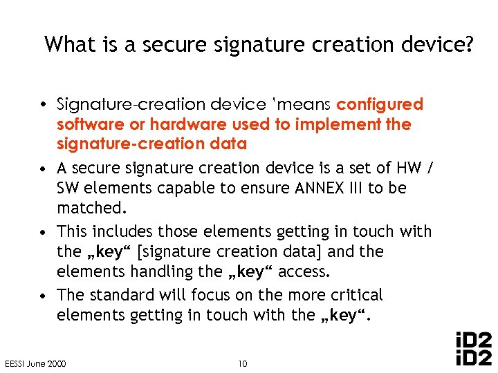 What is a secure signature creation device? • Signature-creation device 'means configured software or