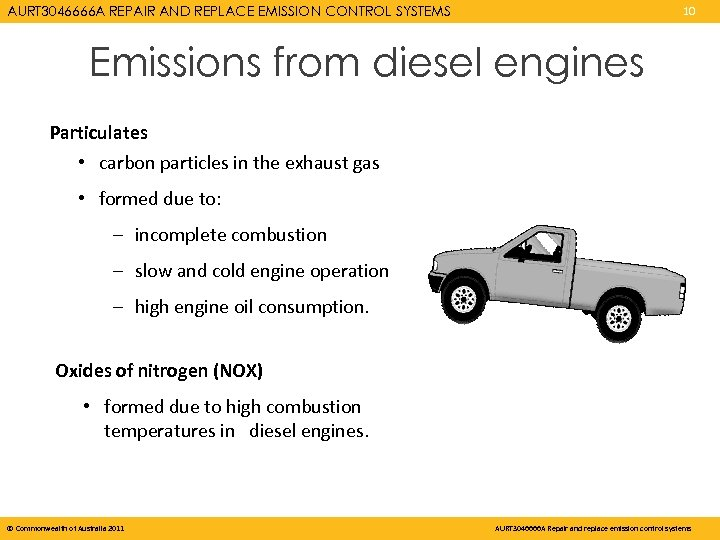 AURT 3046666 A REPAIR AND REPLACE EMISSION CONTROL SYSTEMS 10 Emissions from diesel engines