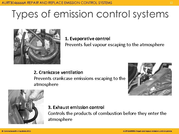 AURT 3046666 A REPAIR AND REPLACE EMISSION CONTROL SYSTEMS 12 Types of emission control