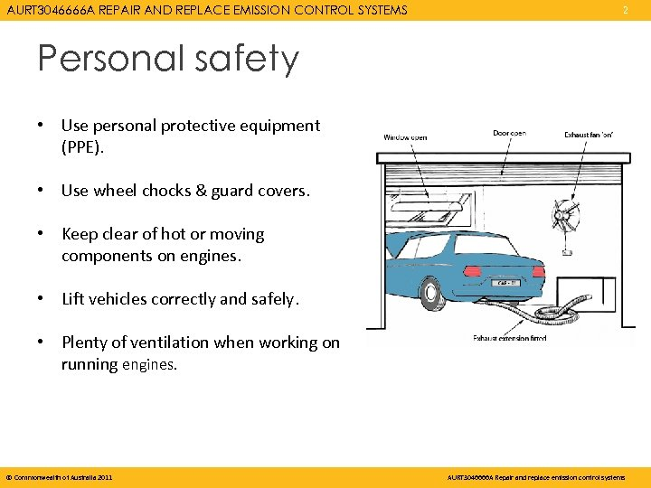 AURT 3046666 A REPAIR AND REPLACE EMISSION CONTROL SYSTEMS 2 Personal safety • Use