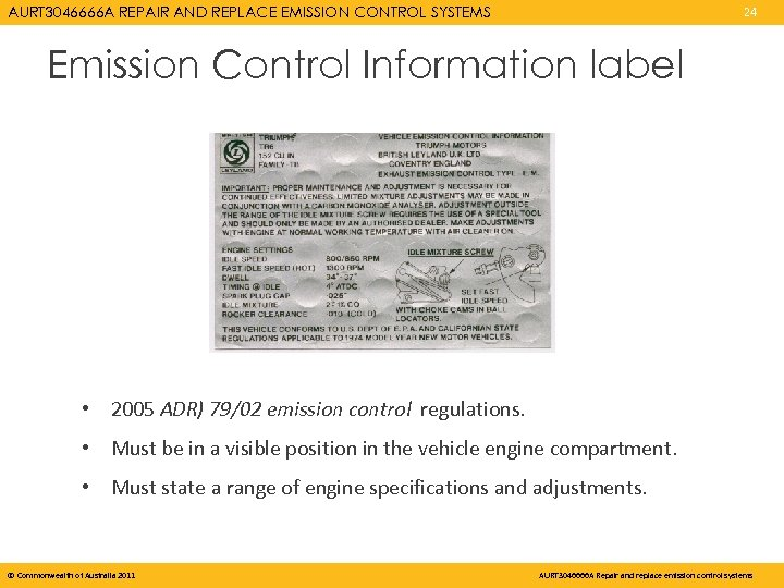 AURT 3046666 A REPAIR AND REPLACE EMISSION CONTROL SYSTEMS 24 Emission Control Information label