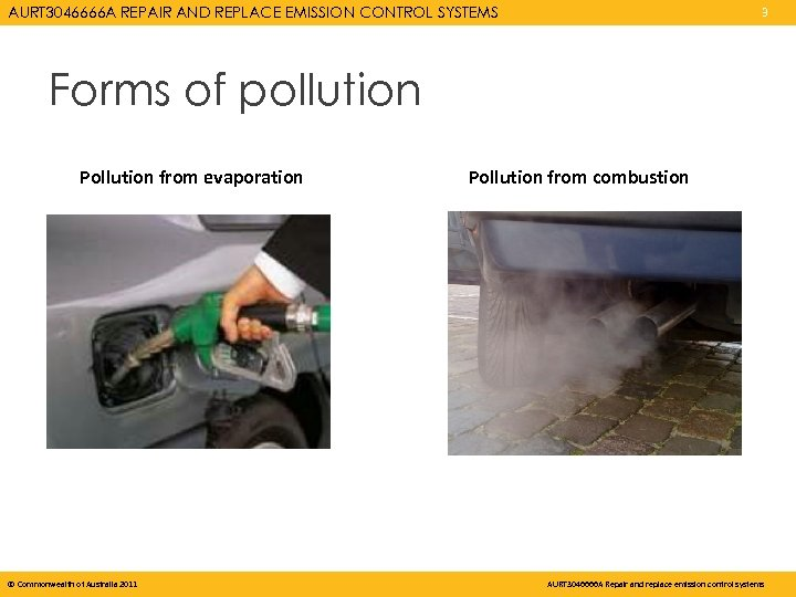 AURT 3046666 A REPAIR AND REPLACE EMISSION CONTROL SYSTEMS 3 Forms of pollution Pollution