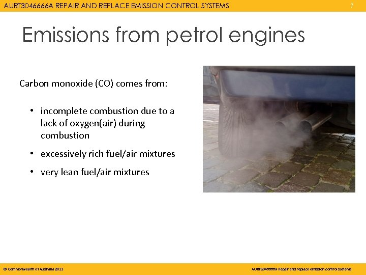 AURT 3046666 A REPAIR AND REPLACE EMISSION CONTROL SYSTEMS 7 Emissions from petrol engines