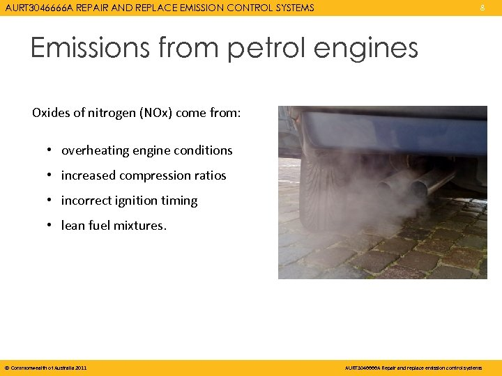 AURT 3046666 A REPAIR AND REPLACE EMISSION CONTROL SYSTEMS 8 Emissions from petrol engines