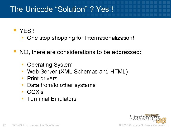 "The Unicode ""Solution"" ? Yes ! § YES ! • One stop shopping for"