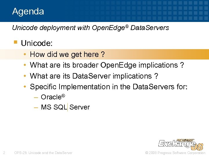 Agenda Unicode deployment with Open. Edge® Data. Servers § Unicode: • • How did