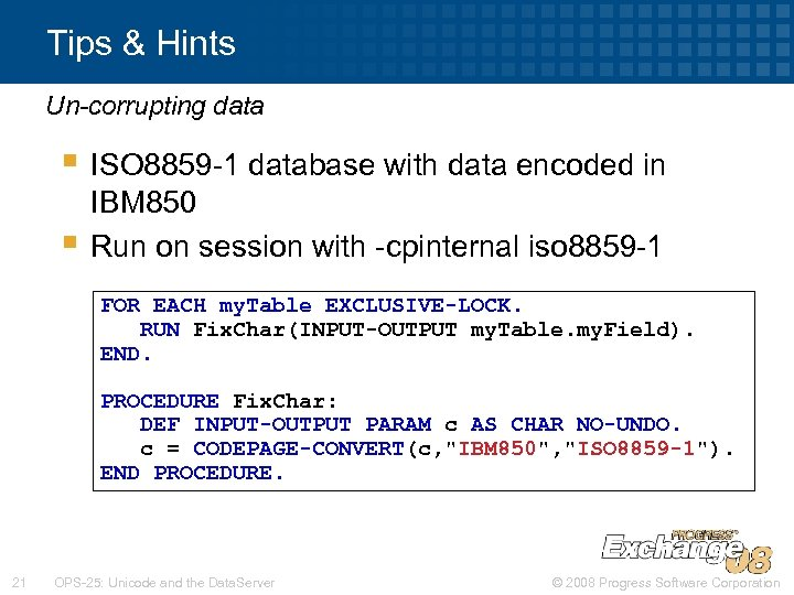 Tips & Hints Un-corrupting data § ISO 8859 -1 database with data encoded in