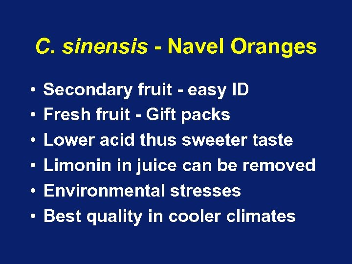 C. sinensis - Navel Oranges • • • Secondary fruit - easy ID Fresh