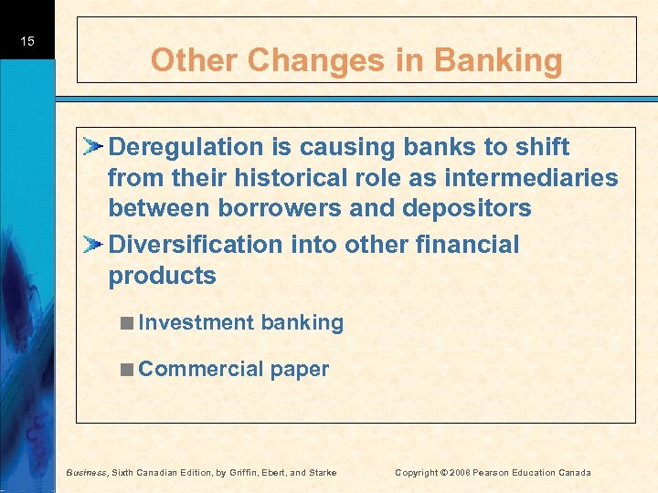 15 Other Changes in Banking Deregulation is causing banks to shift from their historical
