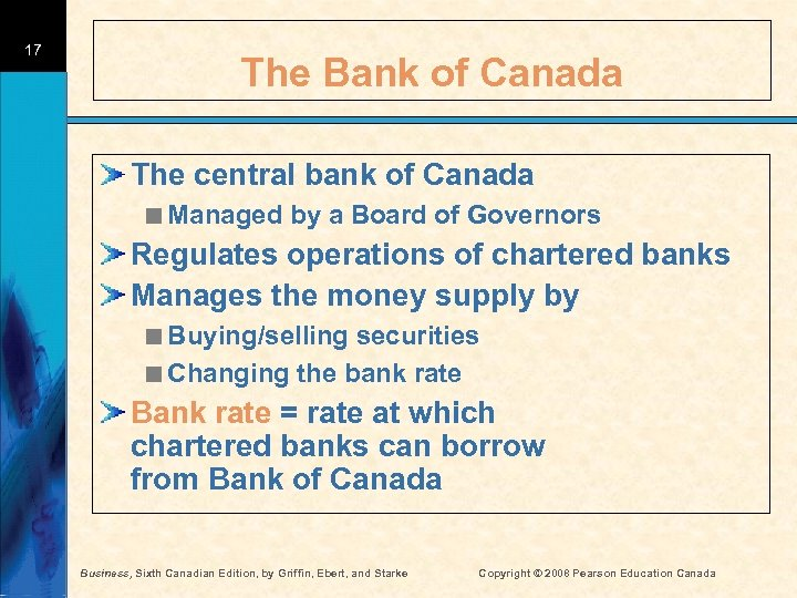 17 The Bank of Canada The central bank of Canada <Managed by a Board