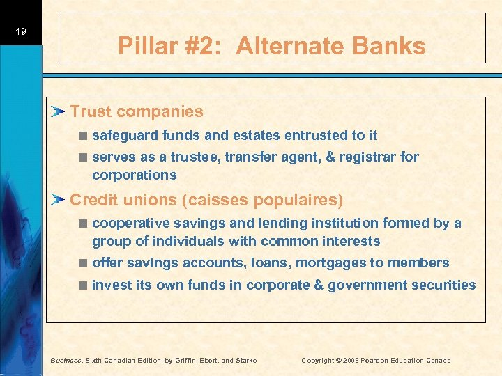 19 Pillar #2: Alternate Banks Trust companies < safeguard funds and estates entrusted to