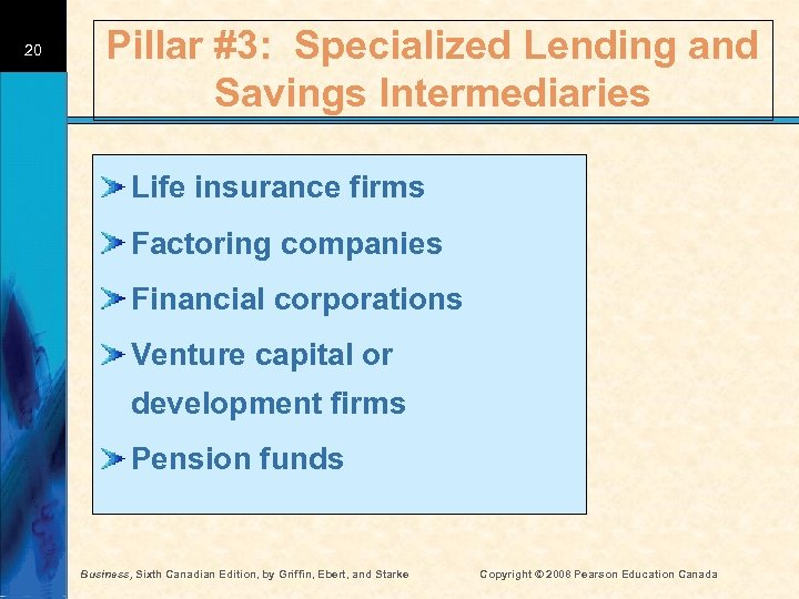 20 Pillar #3: Specialized Lending and Savings Intermediaries Life insurance firms Factoring companies Financial