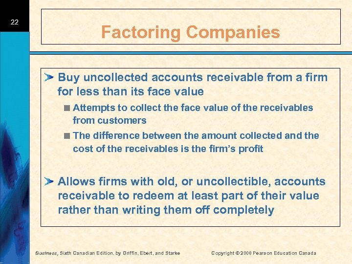 22 Factoring Companies Buy uncollected accounts receivable from a firm for less than its