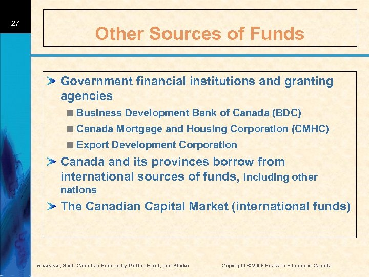 27 Other Sources of Funds Government financial institutions and granting agencies < Business Development