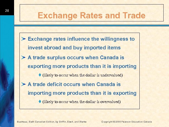 28 Exchange Rates and Trade Exchange rates influence the willingness to invest abroad and