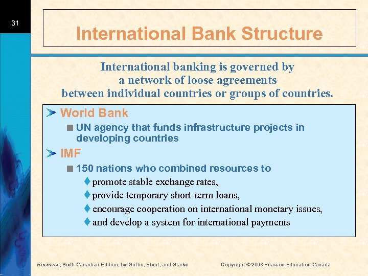 31 International Bank Structure International banking is governed by a network of loose agreements