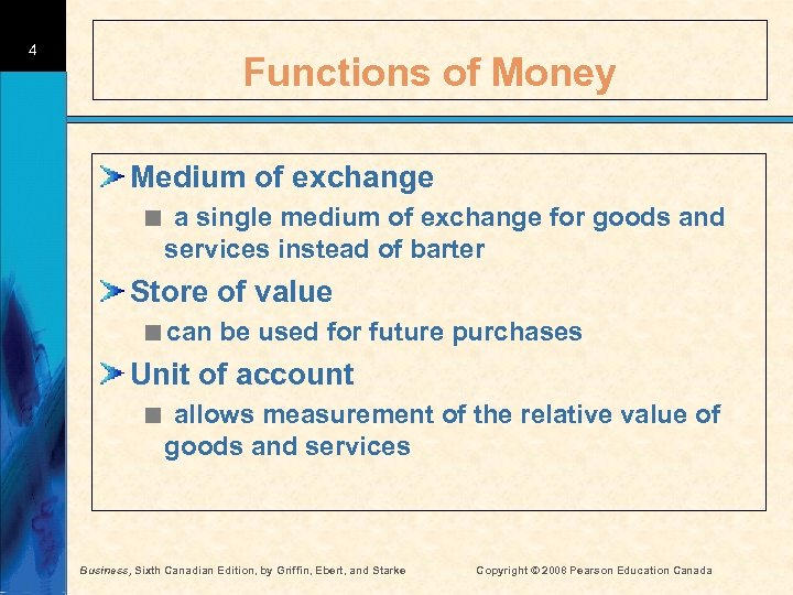 4 Functions of Money Medium of exchange < a single medium of exchange for