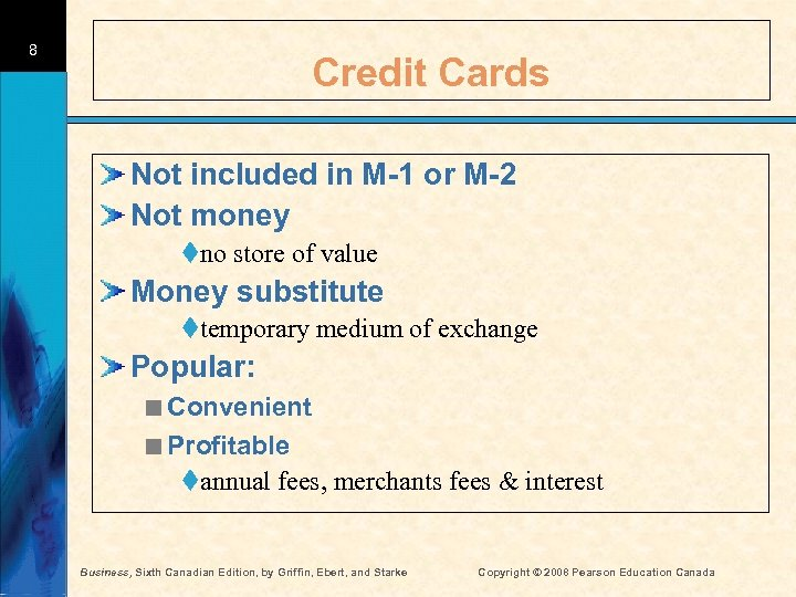 8 Credit Cards Not included in M-1 or M-2 Not money tno store of
