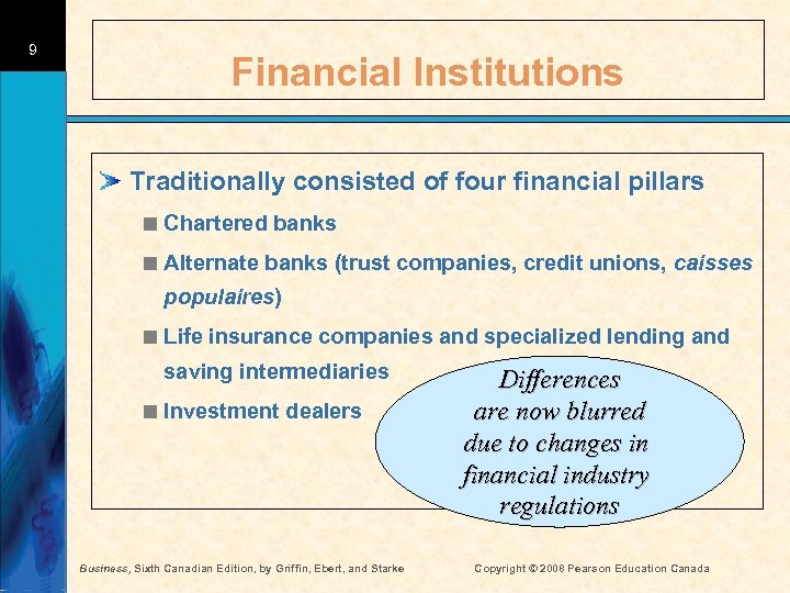 9 Financial Institutions Traditionally consisted of four financial pillars < Chartered banks < Alternate