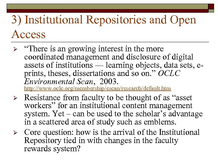"""3) Institutional Repositories and Open Access Ø """"There is an growing interest in the"""