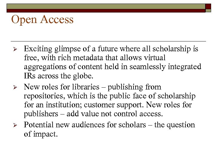 Open Access Ø Ø Ø Exciting glimpse of a future where all scholarship is