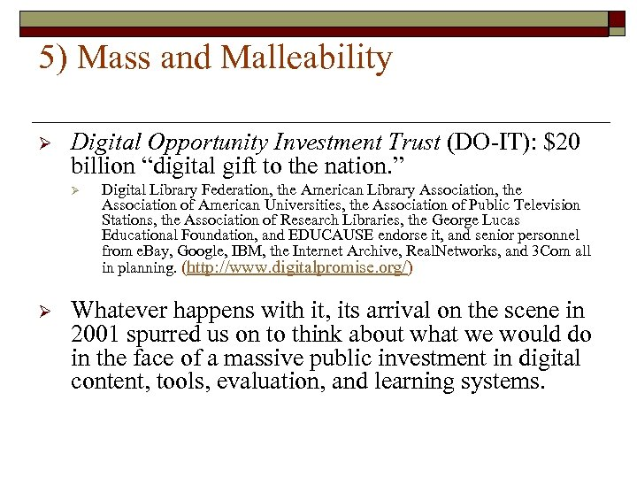 "5) Mass and Malleability Ø Digital Opportunity Investment Trust (DO-IT): $20 billion ""digital gift"