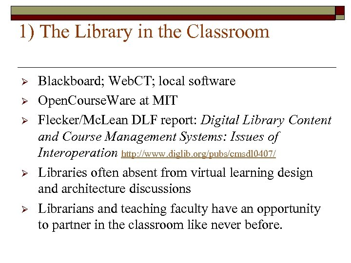 1) The Library in the Classroom Ø Ø Ø Blackboard; Web. CT; local software