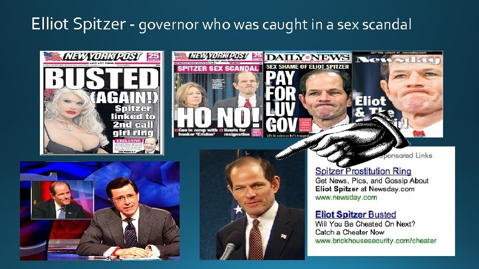 Elliot Spitzer - governor who was caught in a sex scandal
