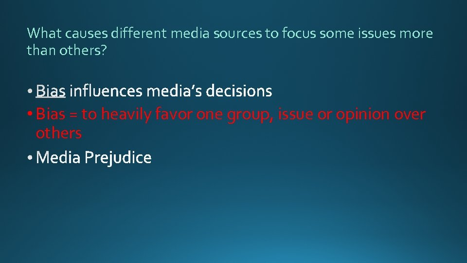 What causes different media sources to focus some issues more than others? • Bias