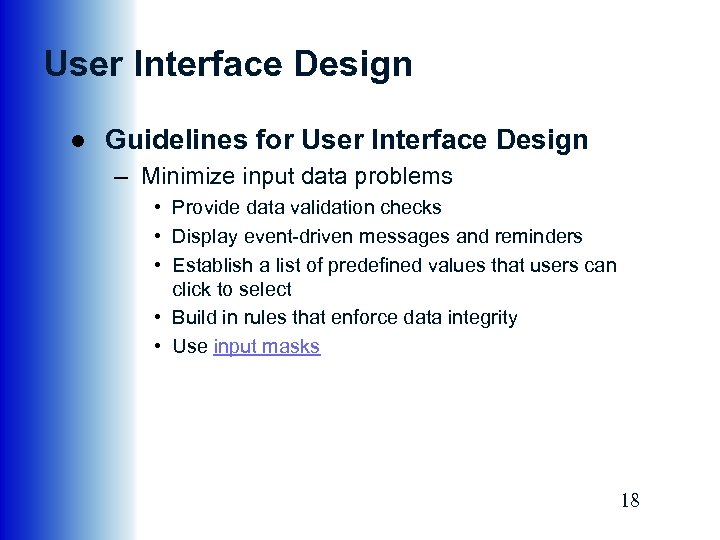 User Interface Design ● Guidelines for User Interface Design – Minimize input data problems