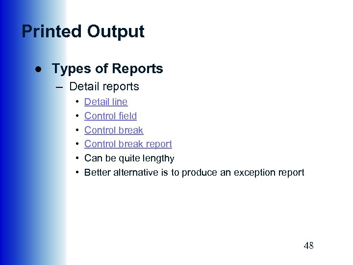 Printed Output ● Types of Reports – Detail reports • • • Detail line