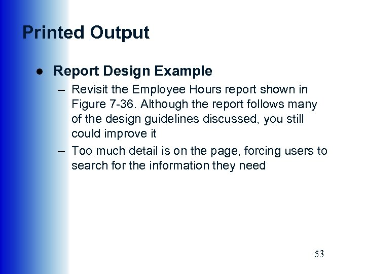 Printed Output ● Report Design Example – Revisit the Employee Hours report shown in