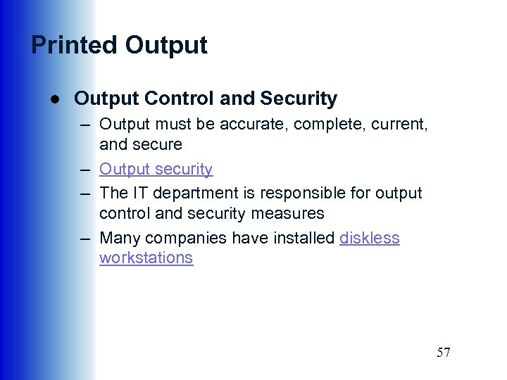 Printed Output ● Output Control and Security – Output must be accurate, complete, current,