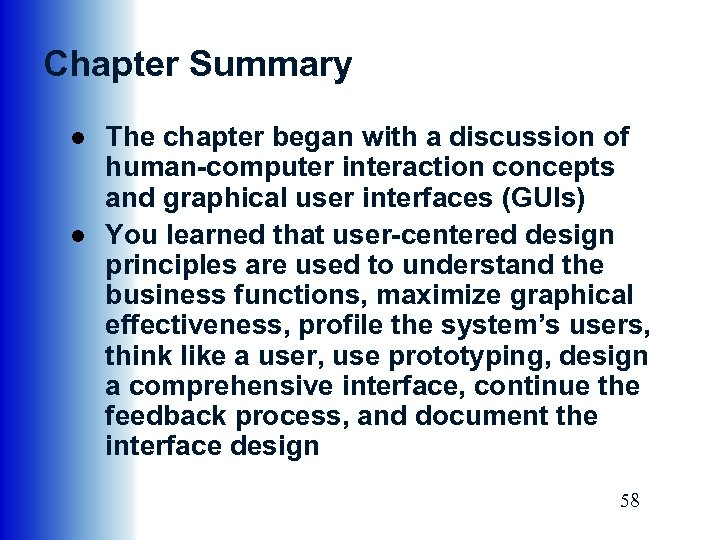Chapter Summary ● The chapter began with a discussion of human-computer interaction concepts and