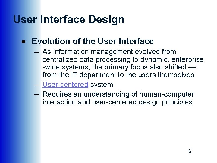 User Interface Design ● Evolution of the User Interface – As information management evolved