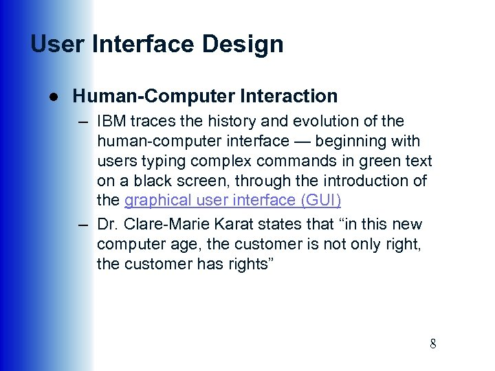 User Interface Design ● Human-Computer Interaction – IBM traces the history and evolution of
