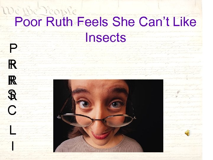 Poor Ruth Feels She Can't Like Insects P R R F S R C