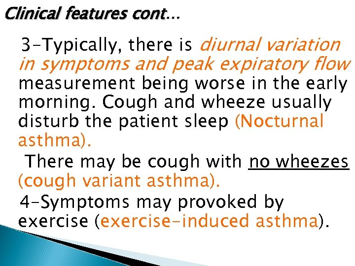 Clinical features cont… 3 -Typically, there is diurnal variation in symptoms and peak expiratory