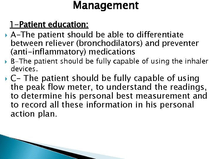 Management 1 -Patient education: A-The patient should be able to differentiate between reliever (bronchodilators)