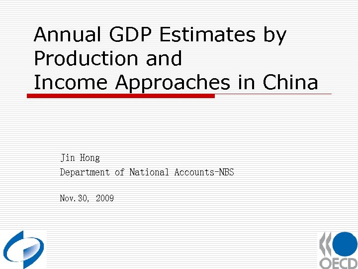 Annual GDP Estimates by Production and Income Approaches in China Jin Hong Department of