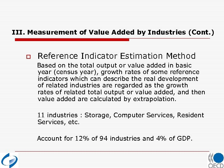 III. Measurement of Value Added by Industries (Cont. ) o Reference Indicator Estimation Method