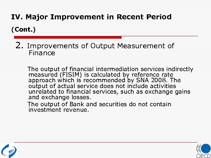 IV. Major Improvement in Recent Period (Cont. ) 2. Improvements of Output Measurement of