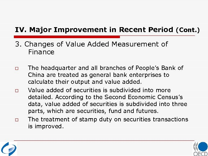 IV. Major Improvement in Recent Period (Cont. ) 3. Changes of Value Added Measurement